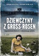 Okładka książki - Dziewczyny z Gross Rosen. Prawdziwe historie
