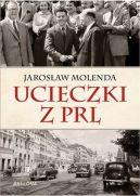 Okładka ksiązki - Ucieczki z PRL