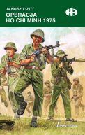 Okładka - Operacja Ho Chi Minh 1974-1975
