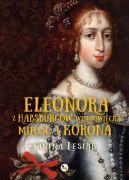 Okładka ksiązki - Eleonora z Habsburgów Wiśniowiecka: miłość i korona