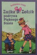 Okładka książki - Zuźka D. Zołzik podrywa Pięknego Stasia