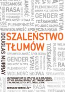 Okładka książki - Szaleństwo tłumów. Gender, rasa, tożsamość