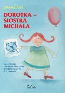 Okładka książki - Dorotka - siostra Michała. Opowiadania z propozycjami zabaw przygotowujących do rysowania