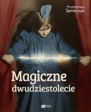 Okładka ksiązki - Magiczne dwudziestolecie