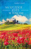 Okładka książki - Na szczęście jesteś w Toskanii
