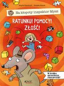 Okładka ksiązki - Ratunku! Pomocy! Złość! Na kłopoty inspektor Mysz