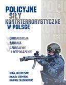 Okładka książki - Policyjne siły kontrterrorystyczne w Polsce