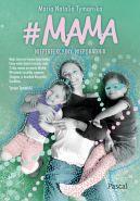 Okładka książki - #MAMA. Nieperfekcyjny nieporadnik