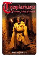 Okładka książki - Templariusze. Fenomen, który przetrwał