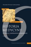 Okładka - Historia medycyny w sześciu niepełnych odsłonach. Część pierwsza, czyli pierwsze trzy odsłony
