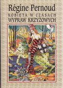 Okładka książki - Kobieta w czasach wypraw krzyżowych