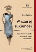 Okładka ksiązki - W szarej sukience - Aktorki i wokalistki w poszukiwaniu tożsamości