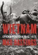 Okładka - Wietnam. Epicka tragedia 1945-1975