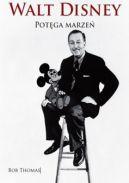 Okładka książki - Walt Disney. Potęga marzeń