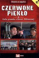 Okładka książki - Czerwone piekło. Cała prawda o Korei Północnej