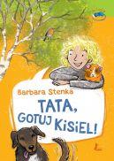 Okładka ksiązki - Tata, gotuj kisiel!