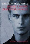 Okładka ksiązki - Miłość i śmierć Krzysztofa Kamila