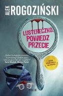 Okładka książki - Lustereczko, powiedz przecie