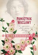 Okładka ksiązki - Pamiętnik Wacławy. Ze wspomnień młodej panny ułożony
