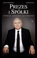 Okładka - Prezes i Spółki. Imperium Jarosława Kaczyńskiego