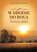 Okładka książki - W drodze do Boga. Niezwykły alfabet