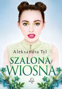 Okładka ksiązki - Szalona wiosna