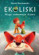Okładka książki - Ekoliski. Misja ratowania Ziemi