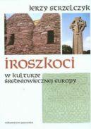 Okładka książki - Iroszkoci w kulturze średniowiecznej Europy