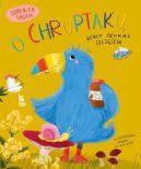 Okładka ksiązki - O Chruptaku, który szukał szczęścia