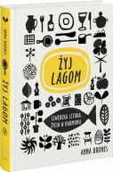 Okładka książki - Żyj Lagom. Szwedzka sztuka życia w harmonii