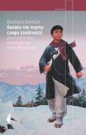 Okładka książki - Światu nie mamy czego zazdrościć. Zwyczajne losy mieszkańców Korei Północnej