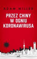 Okładka - Przez Chiny w ogniu koronawirusa