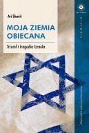 Okładka książki - Moja Ziemia Obiecana. Triumf i tragedia Izraela