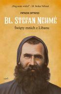 Okładka - Bł. Stefan Nehme. Święty mnich z Libanu