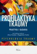 Okładka - Profilaktyka traumy. Praktyka i badania