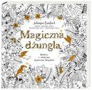 Okładka ksiązki - Magiczna dżungla. Koloruj i odkrywaj tajemnice tropików