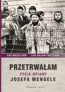 Okładka książki - Przetrwałam. Życie ofiary Josefa Mengele