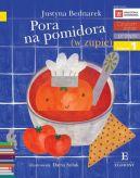 Okładka ksiązki - Pora na pomidora (w zupie)