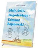Okładka - Mały, duży, błogosławiony - Edmund Bojanowski