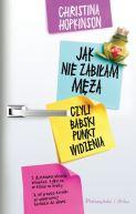 Okładka książki - Jak nie zabiłam męża- czyli babski punkt widzenia.