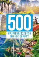 Okładka - 500 najpiękniejszych miejsc Europy