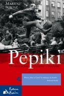 Okładka ksiązki - Pepiki. Dramatyczne stulecie Czechów