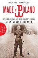 Okładka ksiązki - Made in Poland. Opowiada jeden z ostatnich żołnierzy Kedywu Stanisław Likiernik