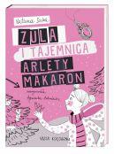 Okładka ksiązki - Zula i tajemnica Arlety Makaron
