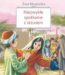 Okładka książki - Niezwykłe spotkanie z Jezusem