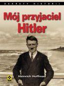 Okładka ksiązki - Mój przyjaciel Hitler. Wspomnienia fotografa Hitlera