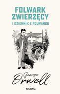Okładka książki - Folwark zwierzęcy. Dziennik z folwarku