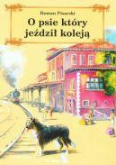 Okładka ksiązki - O psie który jeździł koleją