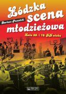 Okładka - Łódzka scena młodzieżowa. Lata 60. i 70. XX wieku