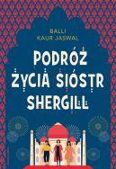 Okładka ksiązki - Podróż życia Sióstr Shergill
